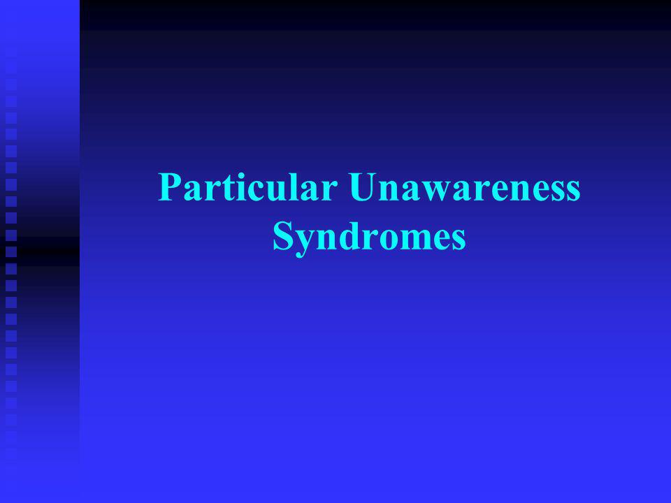 Particular Unawareness Syndromes