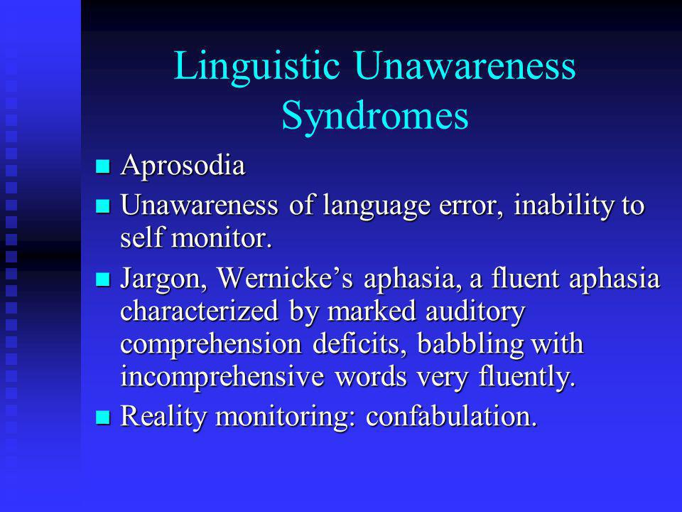 Linguistic Unawareness Syndromes