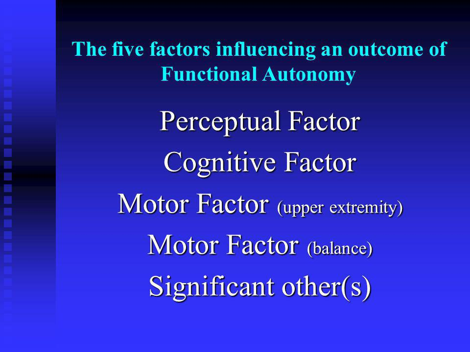 The five factors influencing an outcome of Functional Autonomy