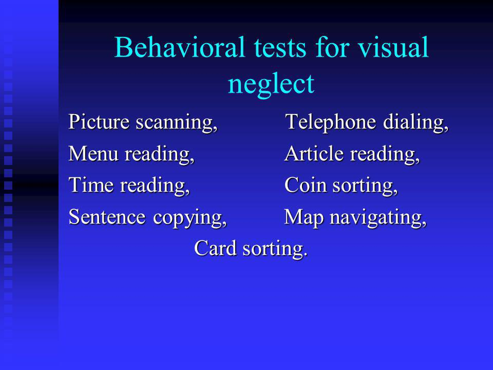 Behavioral tests for visual neglect