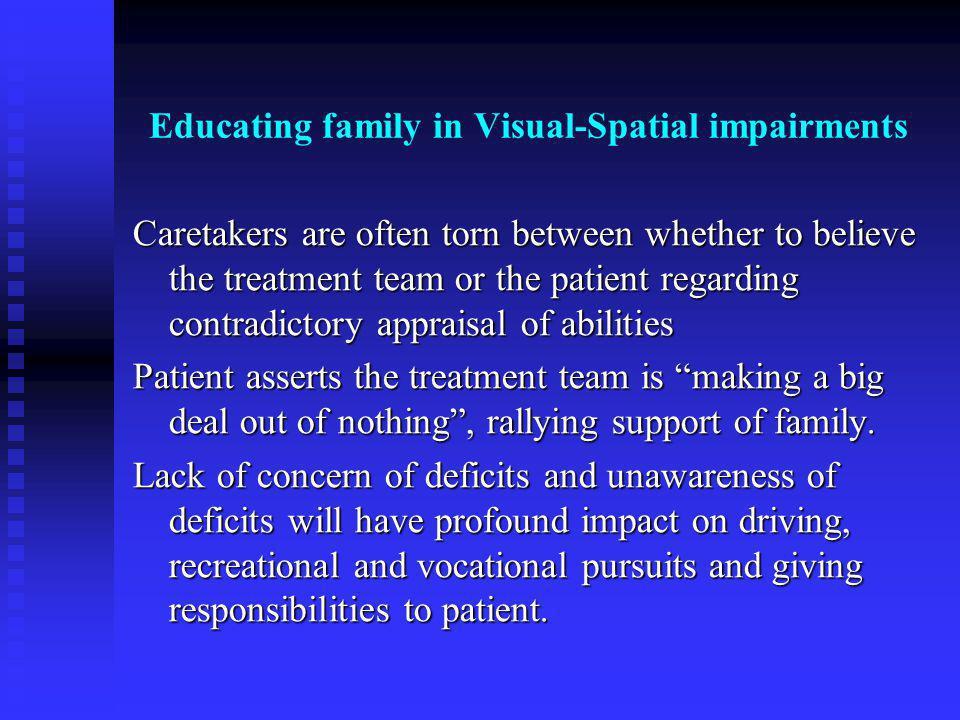 Educating family in Visual-Spatial impairments