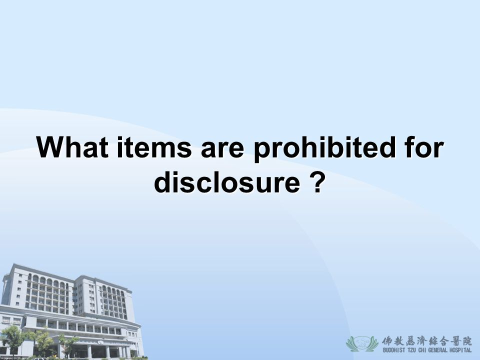 What items are prohibited for disclosure