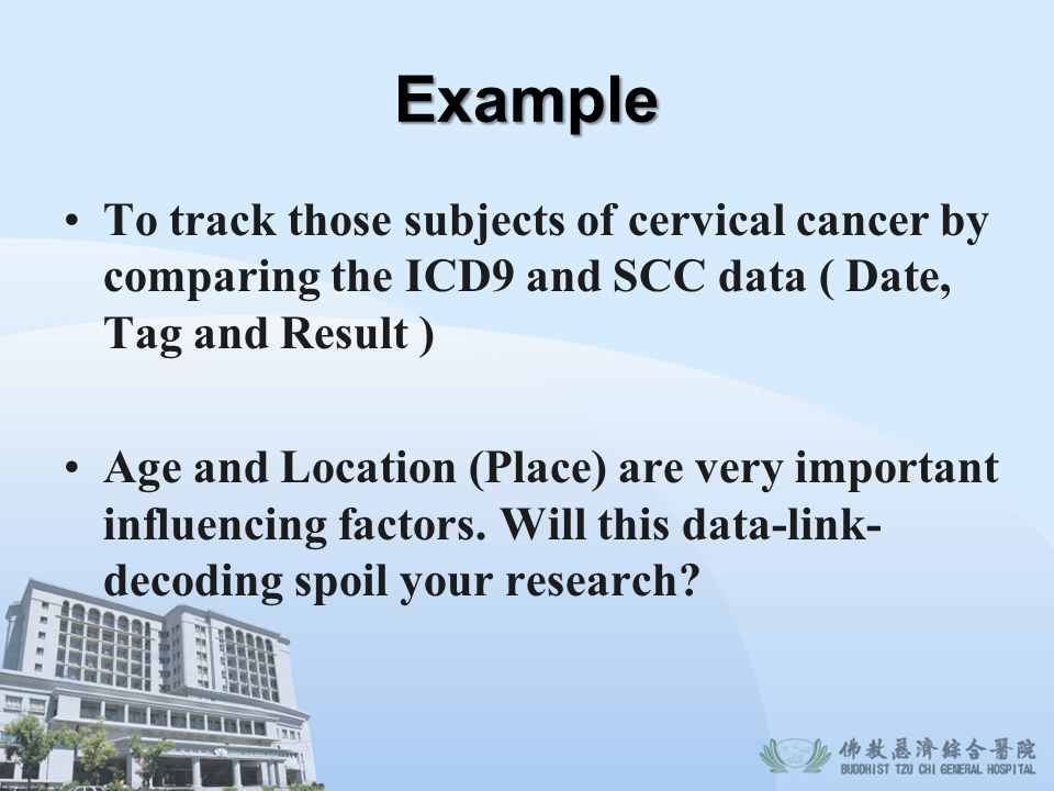 Example To track those subjects of cervical cancer by comparing the ICD9 and SCC data ( Date, Tag and Result )