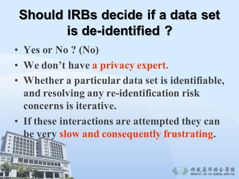 Should IRBs decide if a data set is de-identified