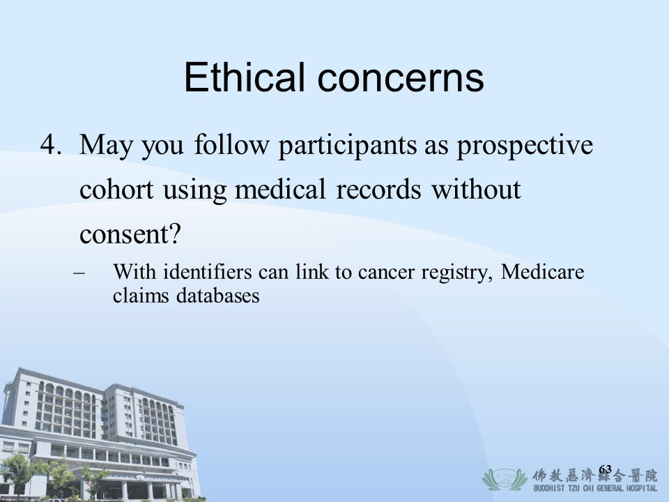 Ethical concerns May you follow participants as prospective cohort using medical records without consent