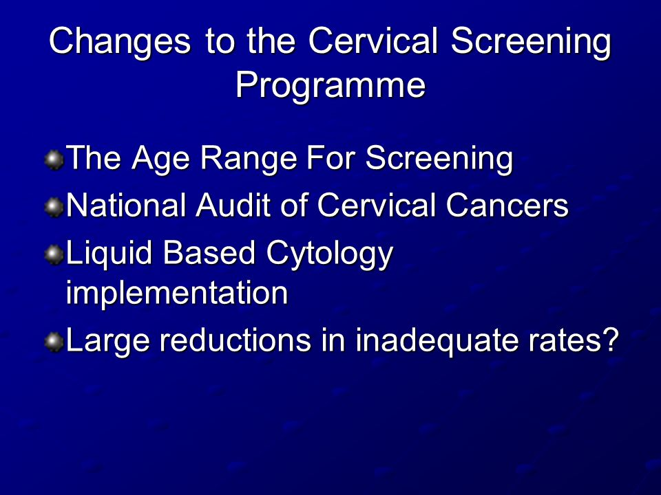 Changes to the Cervical Screening Programme
