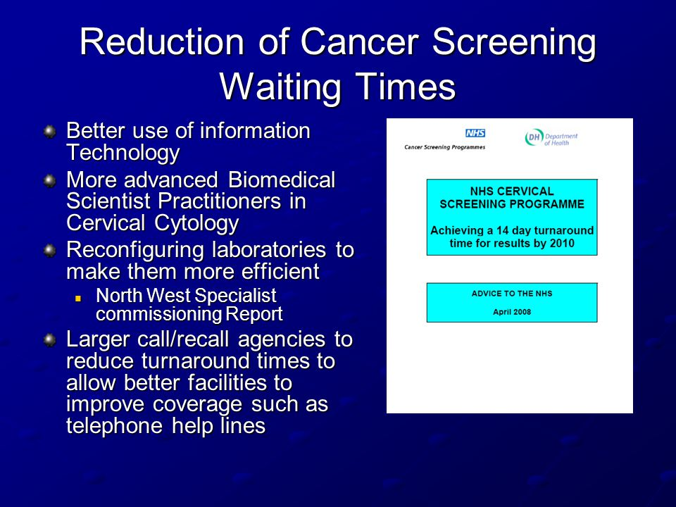 Reduction of Cancer Screening Waiting Times