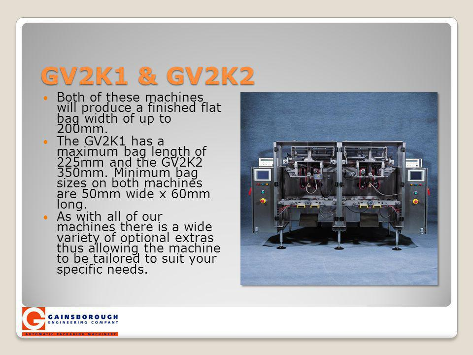 GV2K1 & GV2K2 Both of these machines will produce a finished flat bag width of up to 200mm.