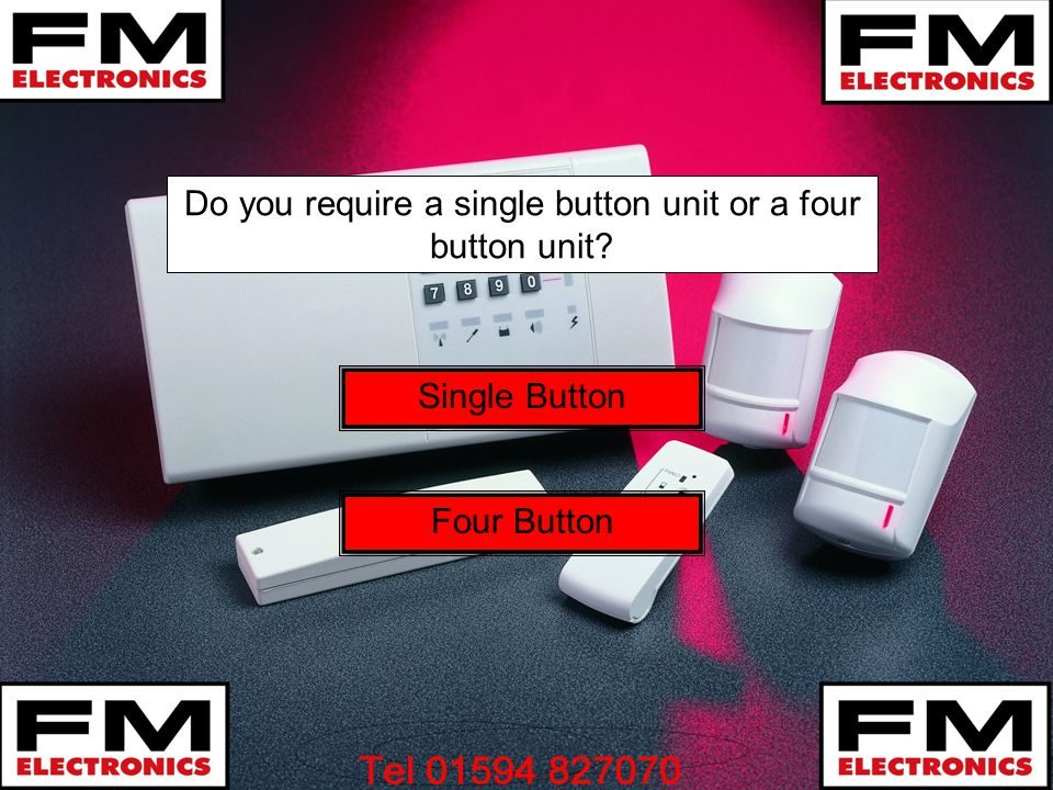 Do you require a single button unit or a four button unit