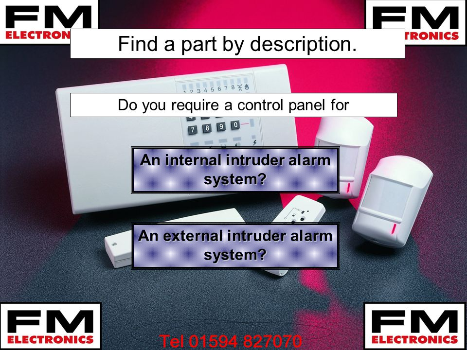 An internal intruder alarm system An external intruder alarm system