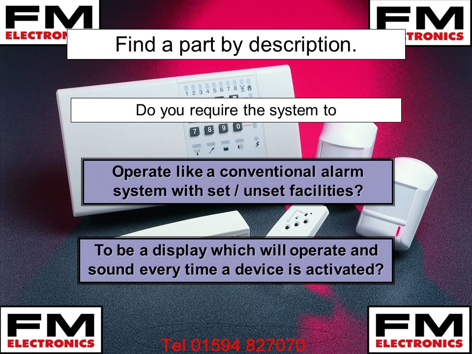 Operate like a conventional alarm system with set / unset facilities