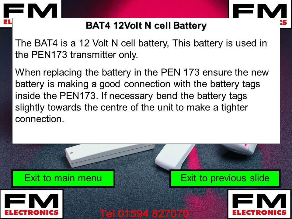 BAT4 12Volt N cell Battery The BAT4 is a 12 Volt N cell battery, This battery is used in the PEN173 transmitter only.