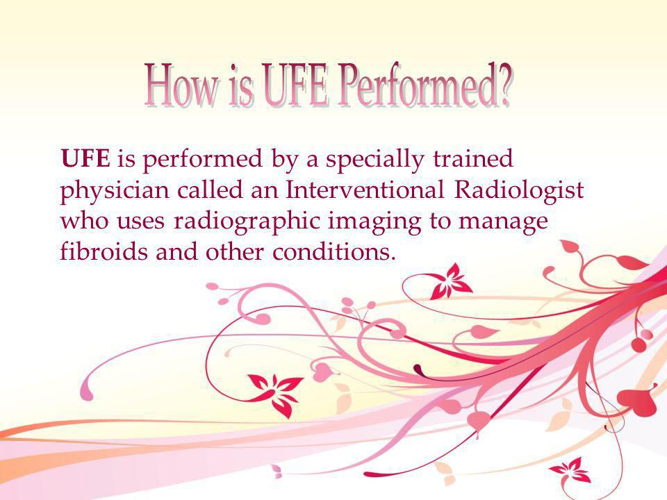 How is UFE Performed