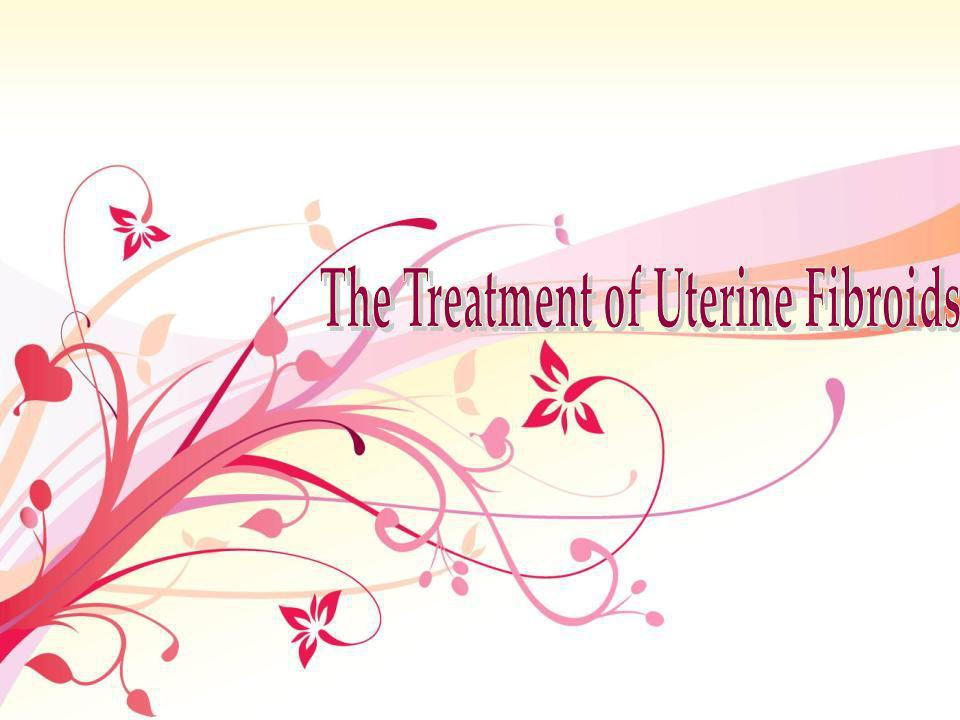 The Treatment of Uterine Fibroids