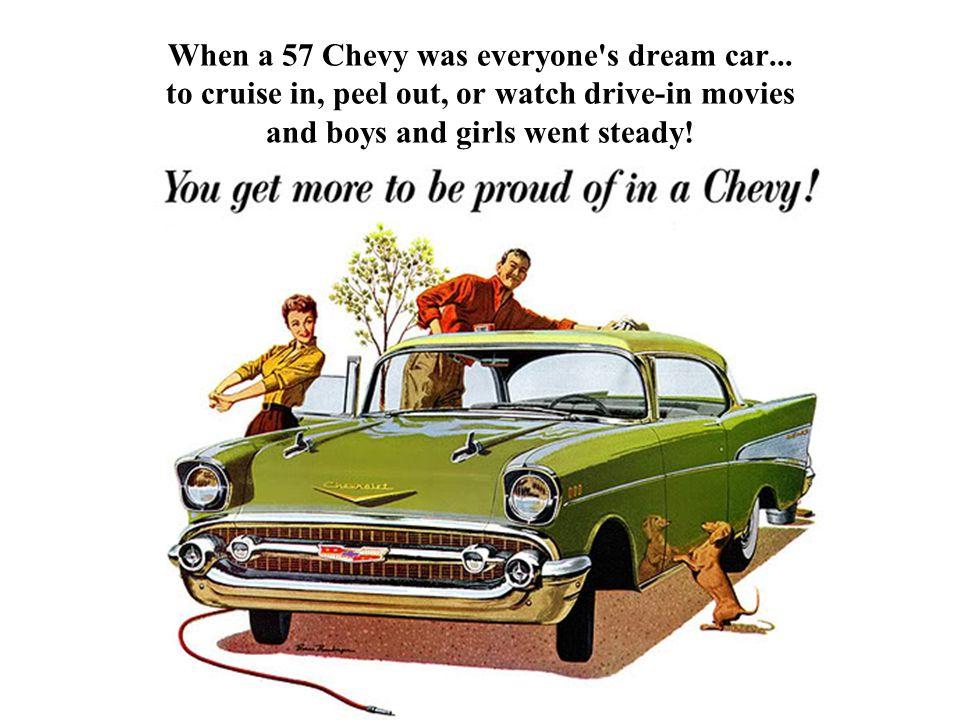 When a 57 Chevy was everyone s dream car