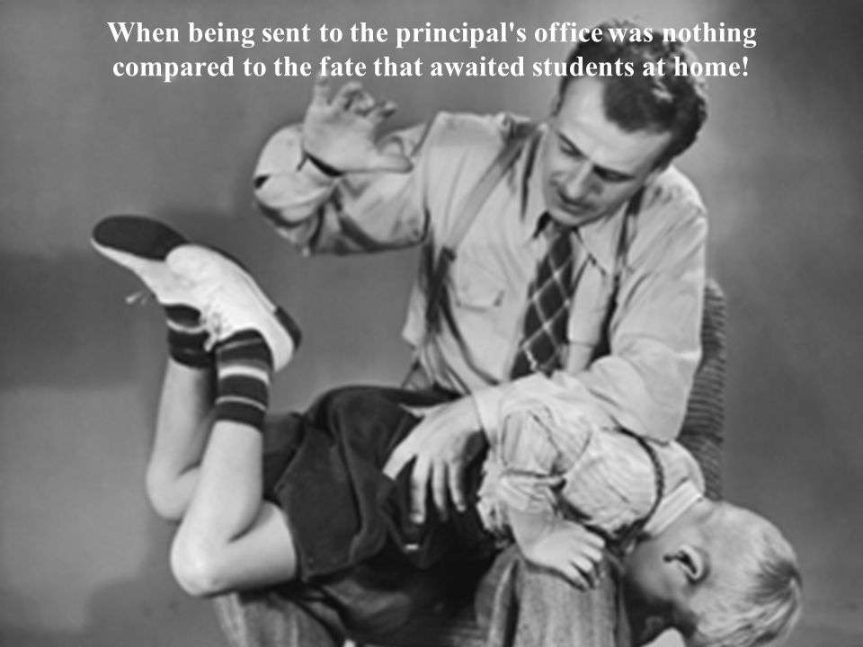 When being sent to the principal s office was nothing compared to the fate that awaited students at home!