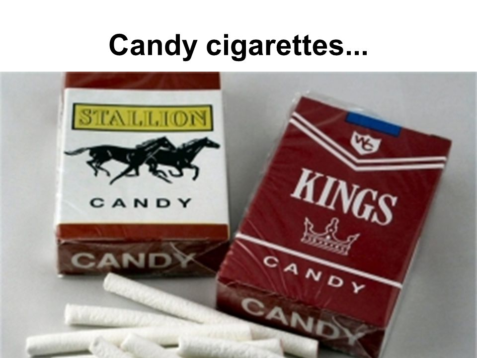 Candy cigarettes...