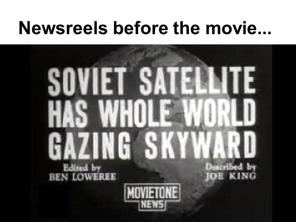 Newsreels before the movie...