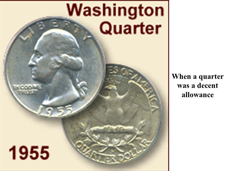 When a quarter was a decent allowance
