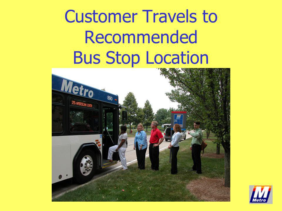 Customer Travels to Recommended Bus Stop Location