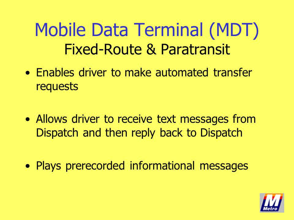 Mobile Data Terminal (MDT) Fixed-Route & Paratransit