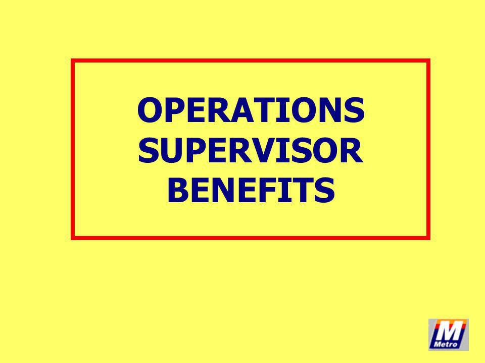 OPERATIONS SUPERVISOR BENEFITS