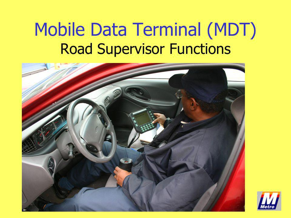 Mobile Data Terminal (MDT) Road Supervisor Functions