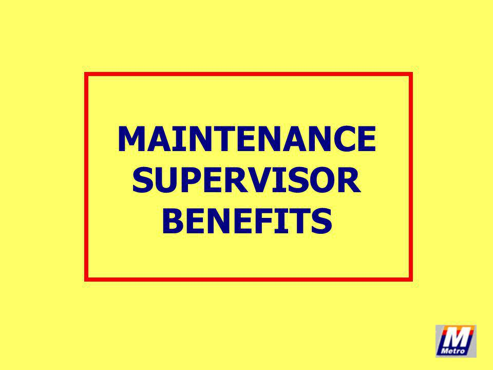MAINTENANCE SUPERVISOR BENEFITS