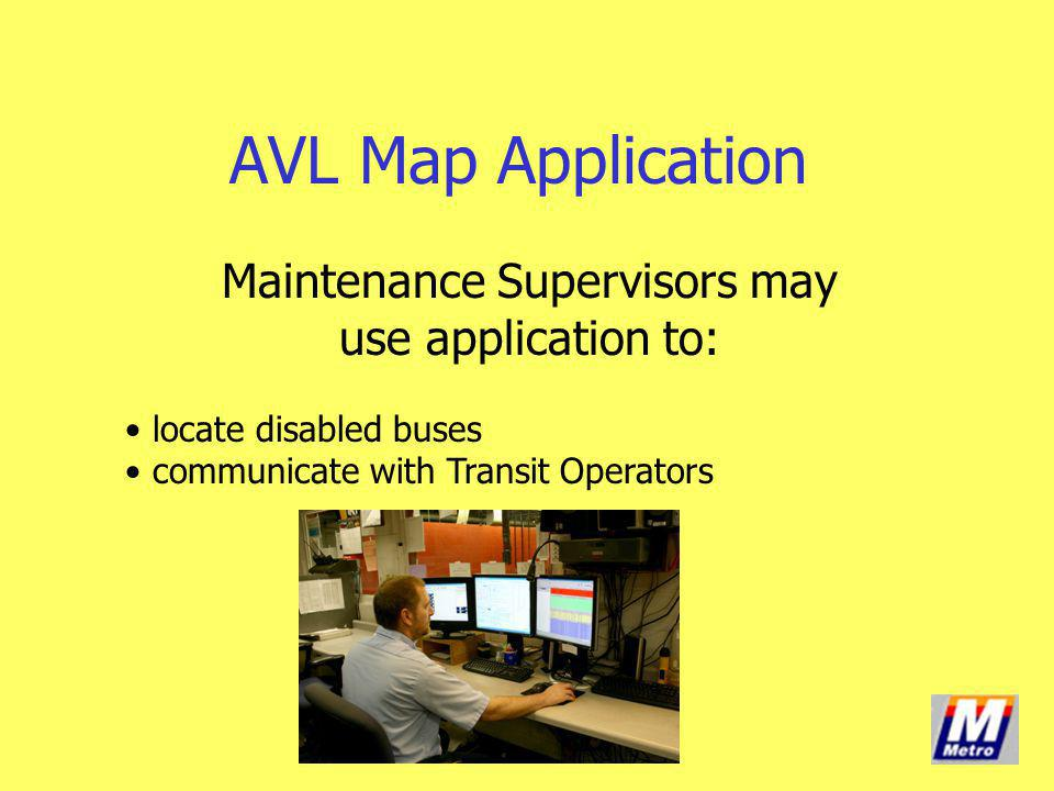 Maintenance Supervisors may