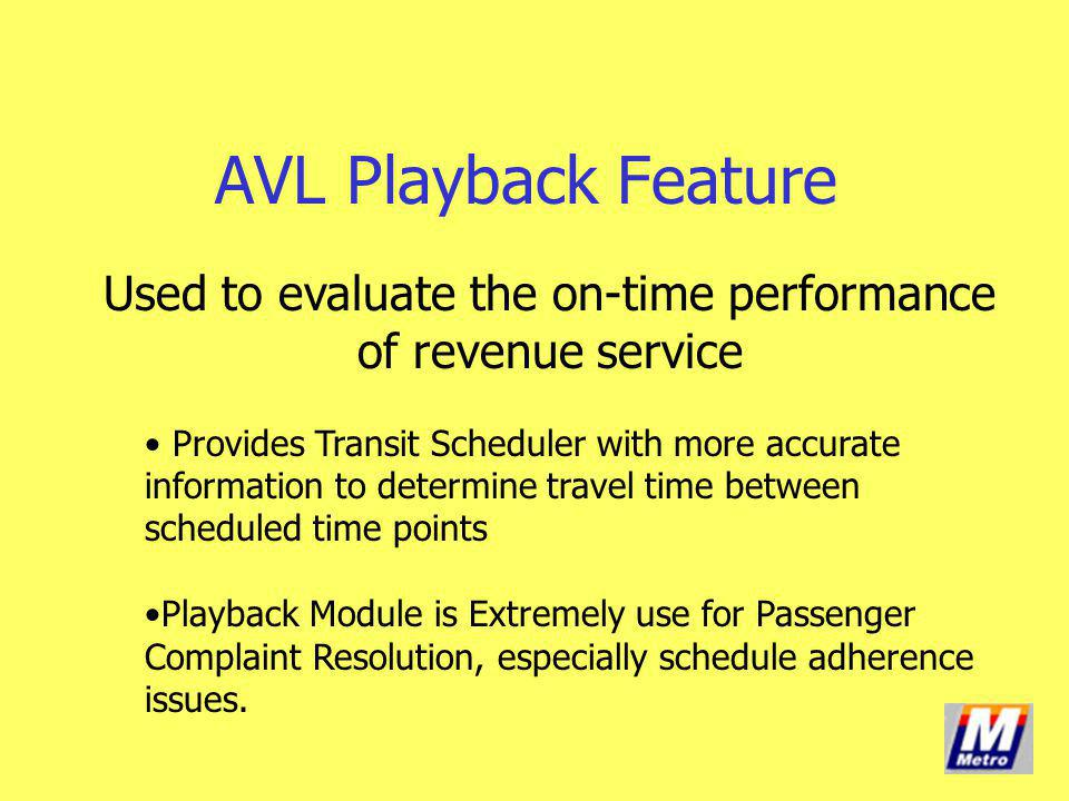 Used to evaluate the on-time performance of revenue service