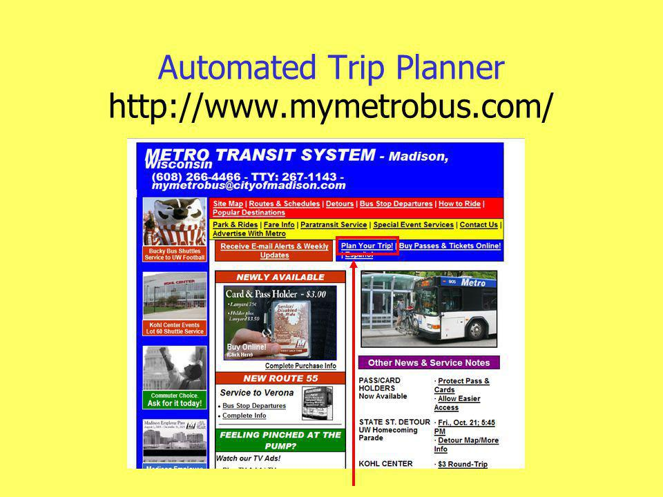 Automated Trip Planner http://www.mymetrobus.com/