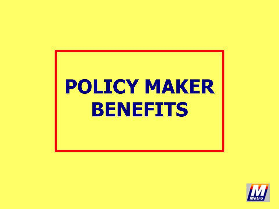 POLICY MAKER BENEFITS