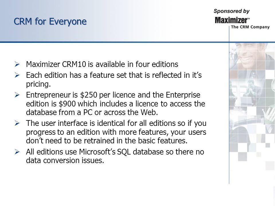 CRM for Everyone Maximizer CRM10 is available in four editions