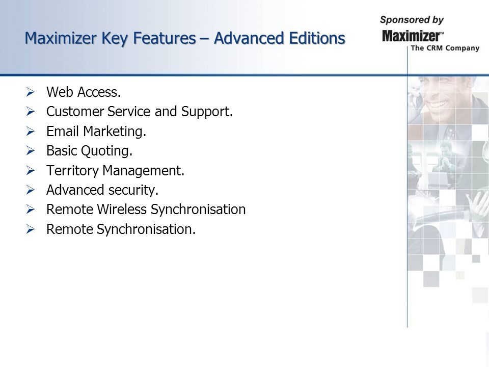 Maximizer Key Features – Advanced Editions
