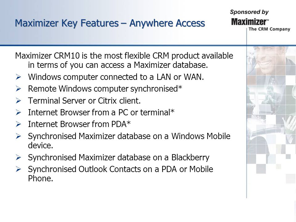Maximizer Key Features – Anywhere Access