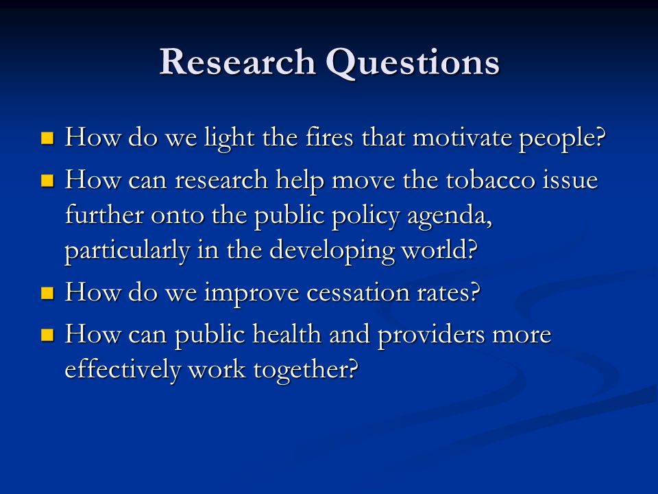 Research Questions How do we light the fires that motivate people