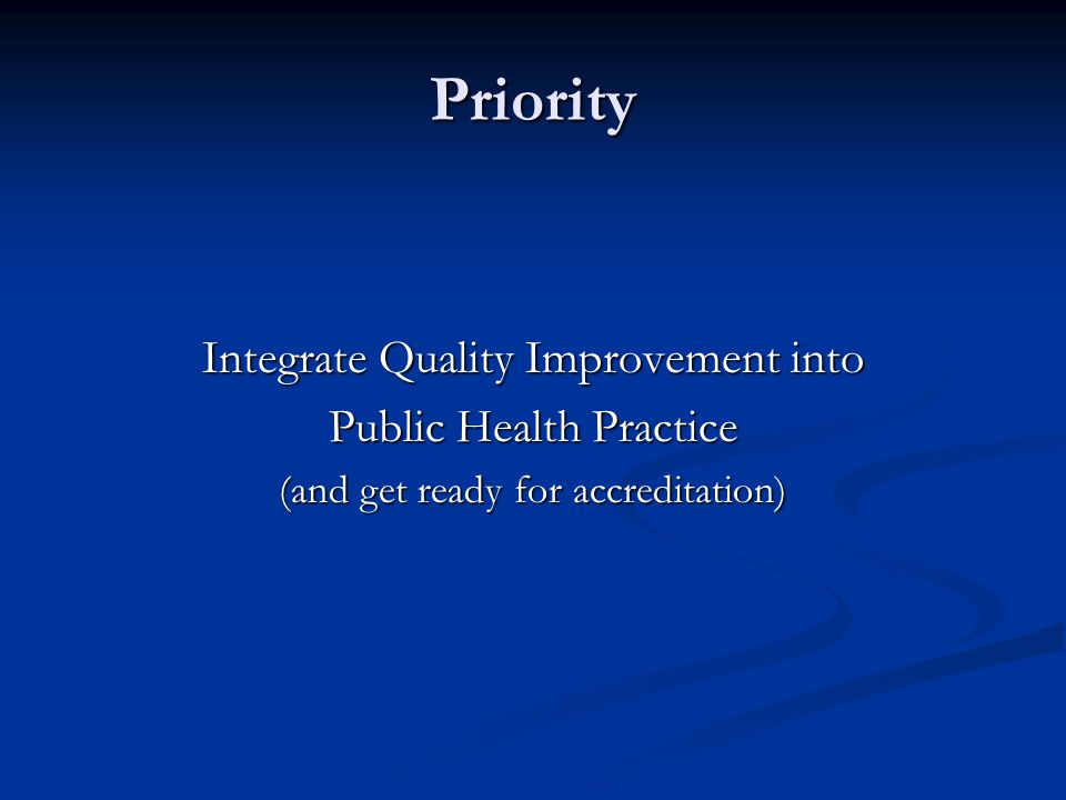 Priority Integrate Quality Improvement into Public Health Practice