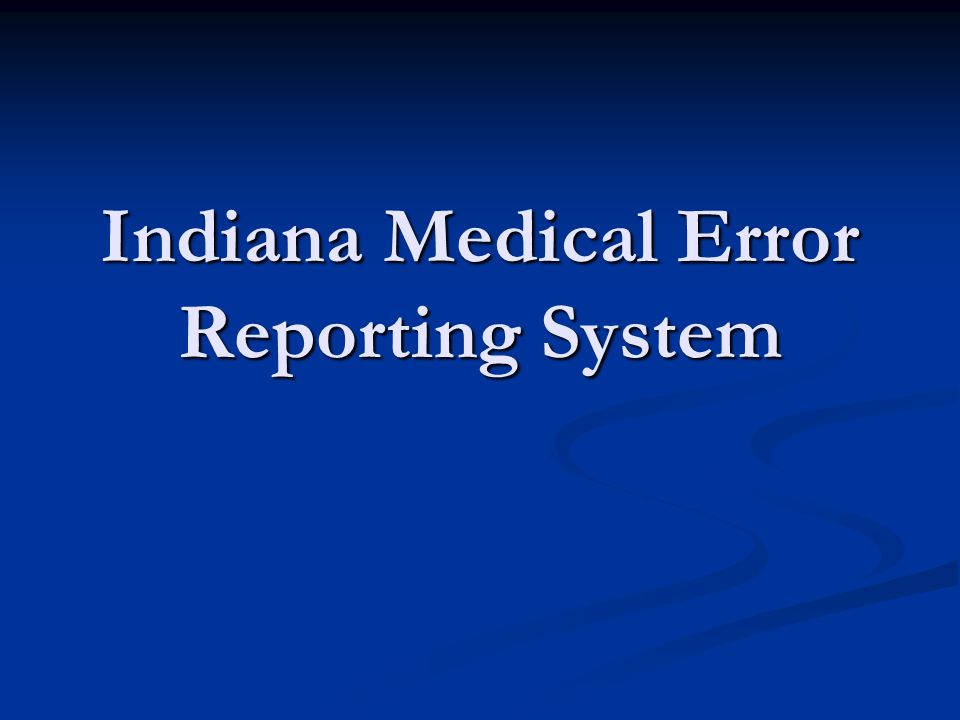 Indiana Medical Error Reporting System
