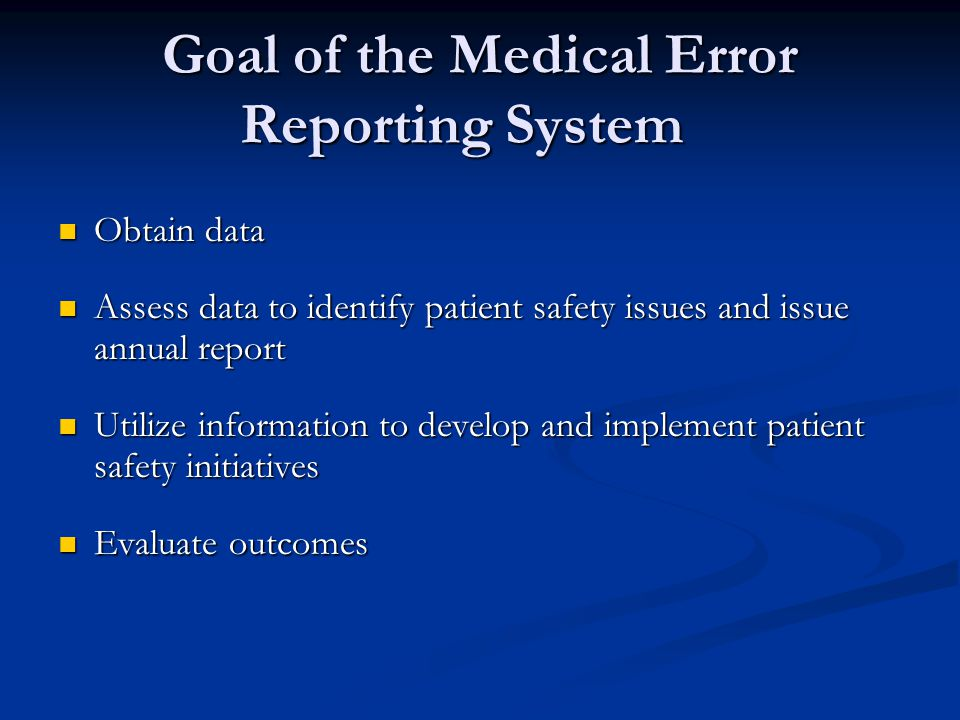 Goal of the Medical Error Reporting System