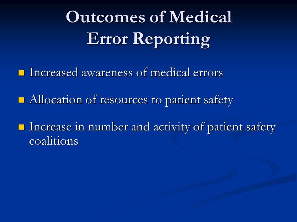 Outcomes of Medical Error Reporting
