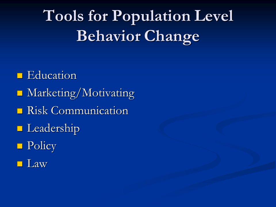 Tools for Population Level Behavior Change