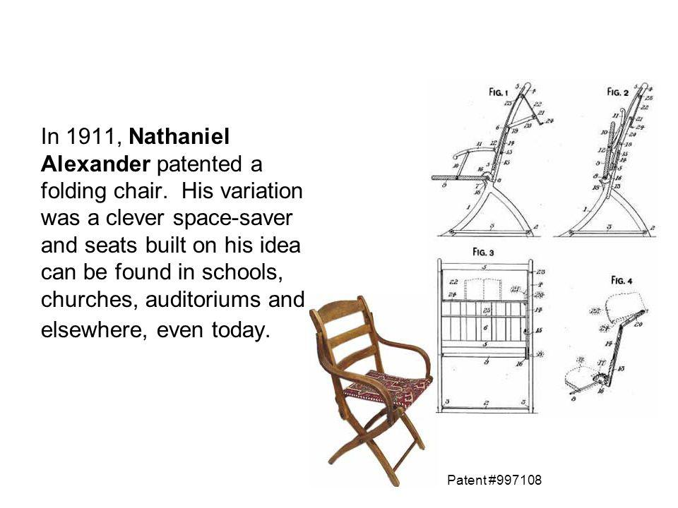 In 1911, Nathaniel Alexander patented a folding chair