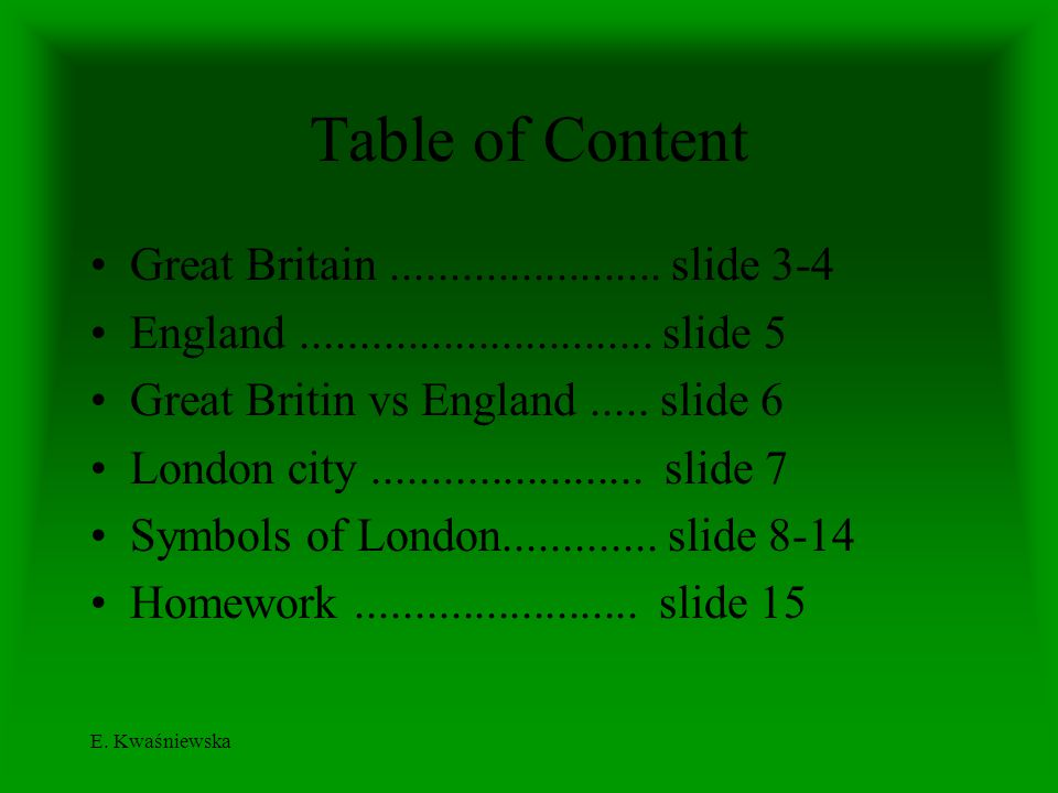 Table of Content Great Britain ....................... slide 3-4