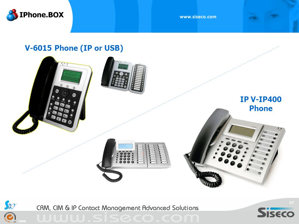 V-6015 Phone (IP or USB) IP V-IP400 Phone