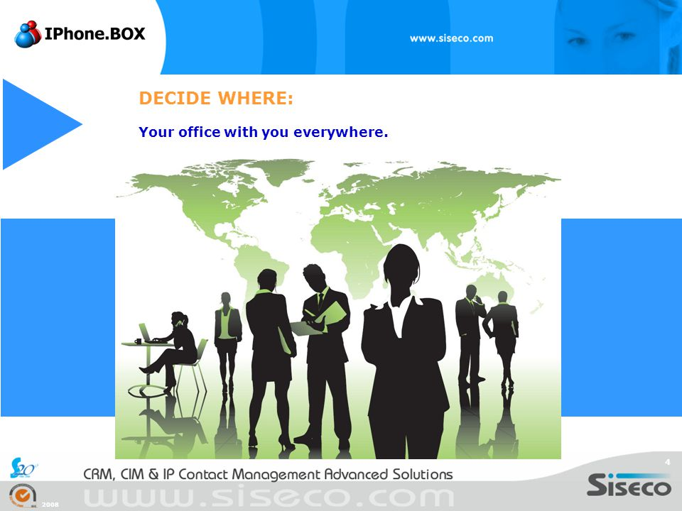 DECIDE WHERE: Your office with you everywhere. 2008