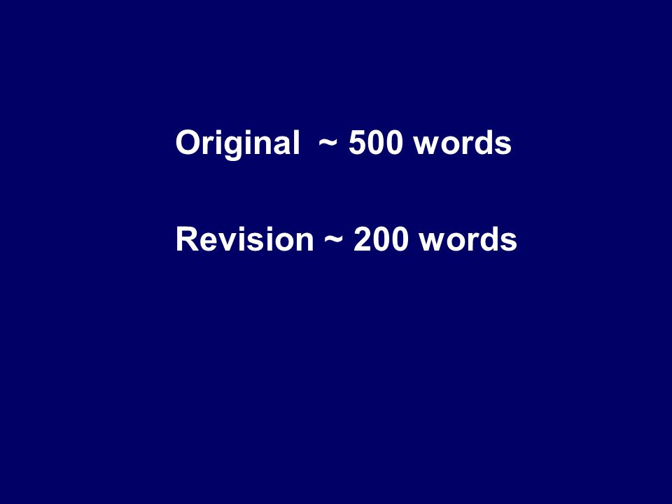Original ~ 500 words Revision ~ 200 words