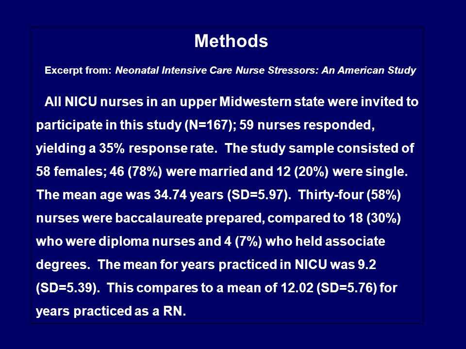 Methods Excerpt from: Neonatal Intensive Care Nurse Stressors: An American Study.