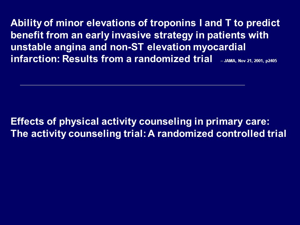 Ability of minor elevations of troponins I and T to predict benefit from an early invasive strategy in patients with unstable angina and non-ST elevation myocardial infarction: Results from a randomized trial – JAMA, Nov 21, 2001, p2405