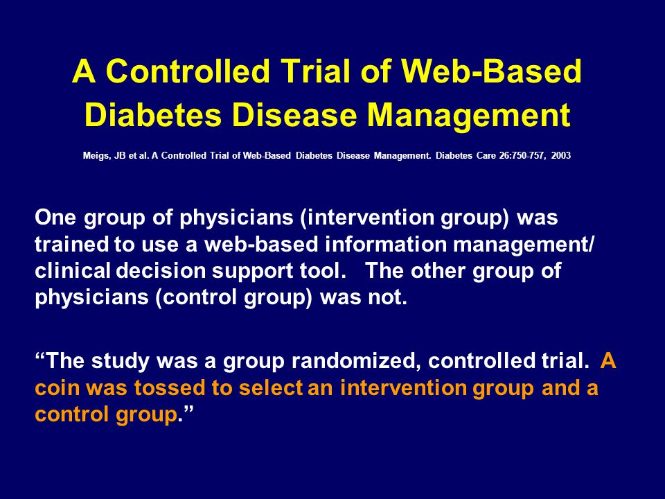 A Controlled Trial of Web-Based Diabetes Disease Management Meigs, JB et al. A Controlled Trial of Web-Based Diabetes Disease Management. Diabetes Care 26:750-757, 2003