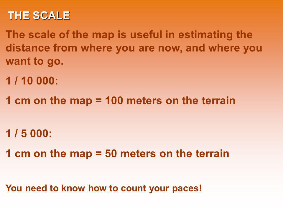 1 cm on the map = 100 meters on the terrain 1 / 5 000: